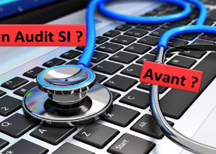Pourquoi un audit SI préalable