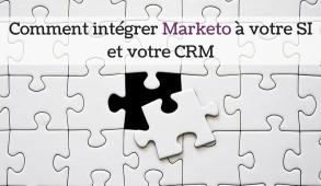 Comment intégrer Marketo à votre SI et votre CRM