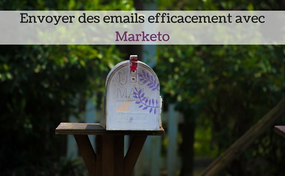 Envoyer des emails efficacement avec Marketo