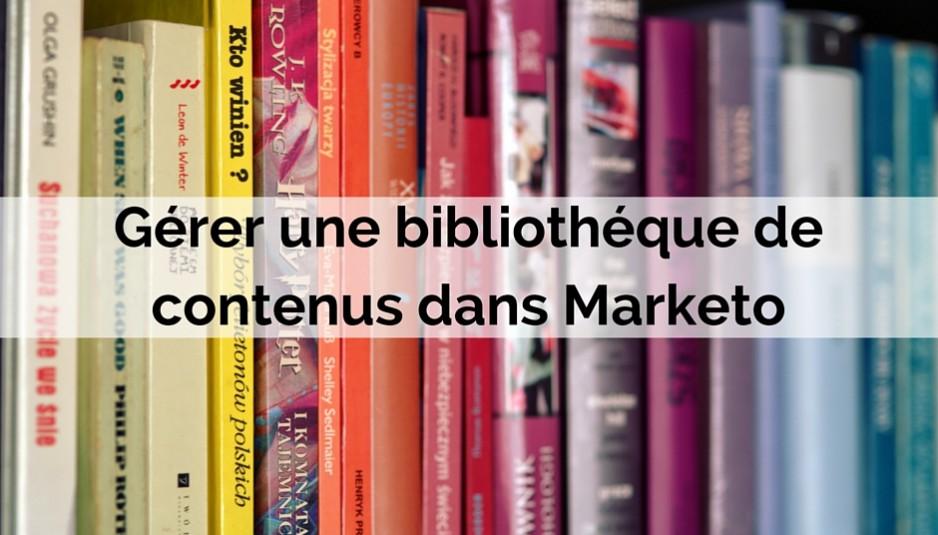 bibliothéque de contenus dans Marketo