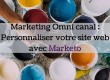 Marketing Omni canal  Personnaliser votre site web avec Marketo