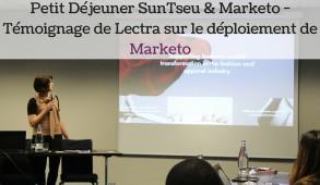 Petit Déjeuner SunTseu & Marketo - Témoignage de Lectra sur le déploiement de Marketo