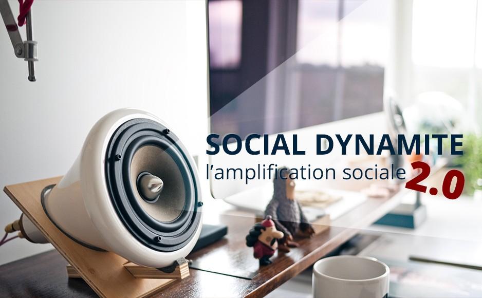 Social Dynamite, l'amplification sociale 2.0