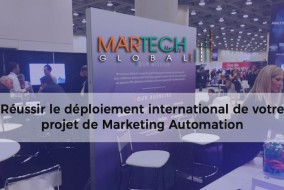 déploiement international de votre projet de marketing automation martech global