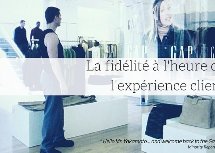 La fidélité à l'heure de l'expérience client