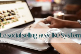 Le social selling avec IKO System