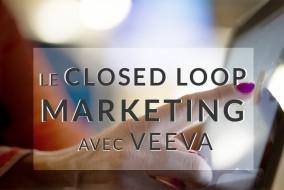 Le Closed Loop Marketing avec Veeva
