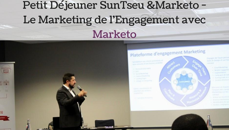 Petit Déjeuner SunTseu & Marketo - Le Marketing de l'Engagement avec Marketo